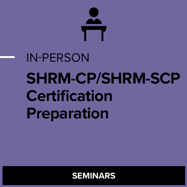 SHRM-CP and SHRM-SCP Certification Preparation