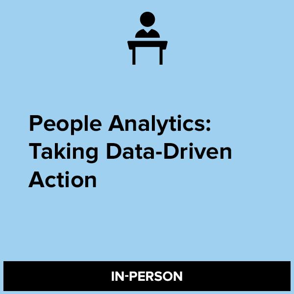 People Analytics: Taking Data-Driven Action