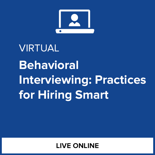 Virtual Behavioral Interviewing: Practices for Hiring Smart