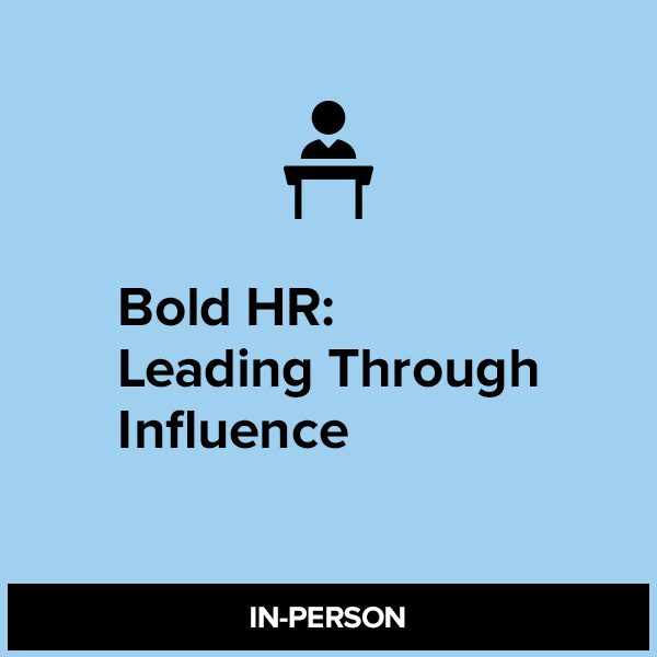 Bold HR: Leading Through Influence