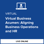 Virtual Business Acumen: Aligning Business Operations and HR