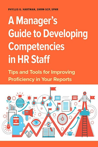 A Manager's Guide to Developing Competencies in HR Staff: Tips and Tools  for Improving Proficiency