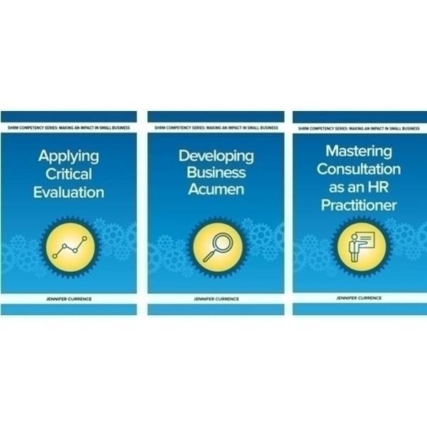 SHRM Competencies Business Cluster Kit: Applying Critical Ev